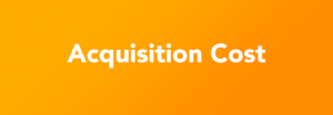 acquisitioncost